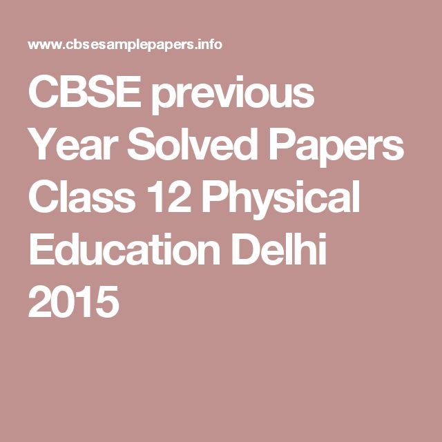 CBSE previous Year Solved  Papers  Class 12 Physical Education Delhi 2015