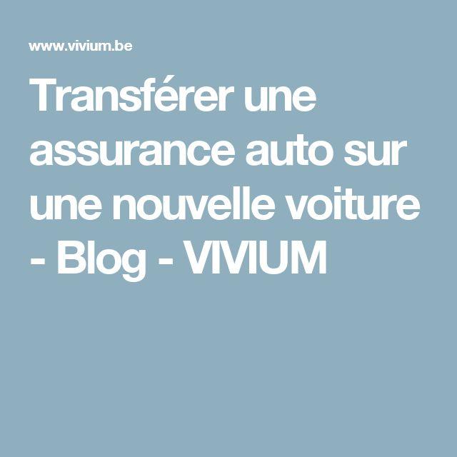 Transférer une assurance auto sur une nouvelle voiture - Blog - VIVIUM
