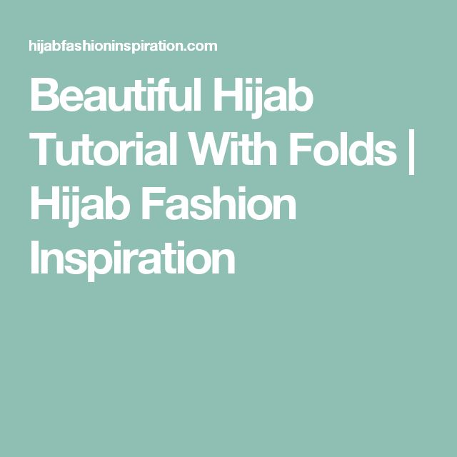 Beautiful Hijab Tutorial With Folds | Hijab Fashion Inspiration