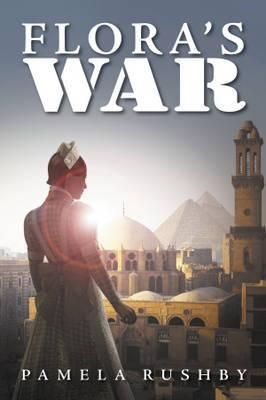 Flora's War by Pamela Rushby Suitable for Lower Secondary up