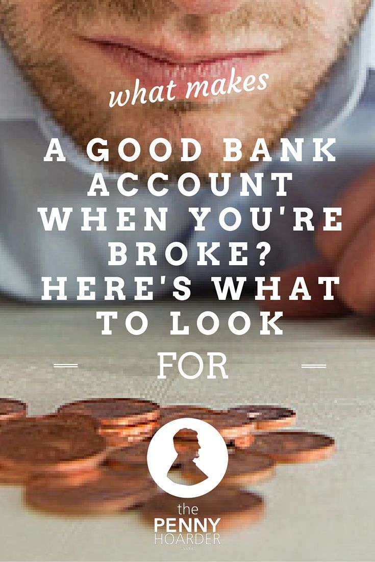 When you're broke, it doesn't really matter what bank account you use… right? Wrong. Here's what to look for in a bank account when you don't have a lot of spare cash, and the best free checking accounts to consider. - The Penny Hoarder http://www.thepennyhoarder.com/best-free-checking-accounts-when-youre-broke/