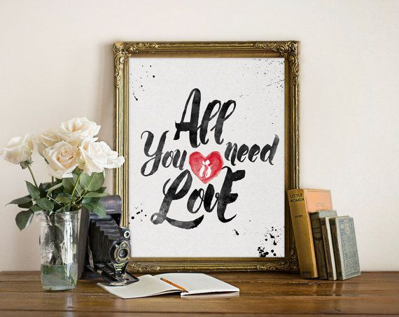 """Inspirational Print """"all you need is love"""" Printable Art Typography Quote Home Decor Love print Wall Art Beatles quote"""