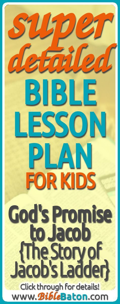 Use the story of Jacob's ladder to teach kids that God always keeps His promises! This detailed lesson plan about God's promise to Jacob makes teaching the Bible easy for you, but interesting, understandable, & memorable for kids—perfect for your Sunday School or family Bible time. Click through for details!