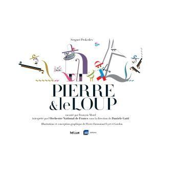 Pierre et le loup Livre avec un CD audio - livre CD - François Morel, Sergueï Prokofiev, Pierre-Emmanuel Lyet, Gordon - Achat Livre - Prix Fnac.com