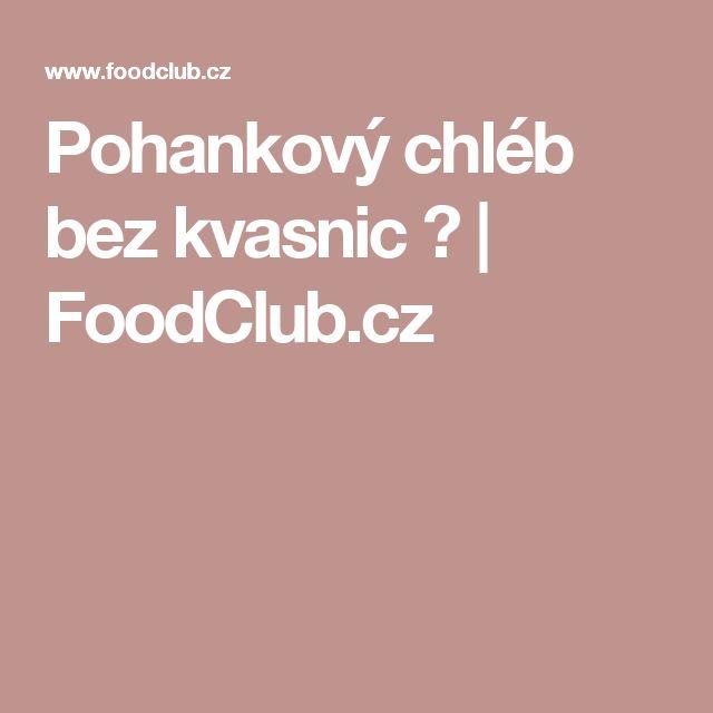 Pohankový chléb bez kvasnic 😋   FoodClub.cz