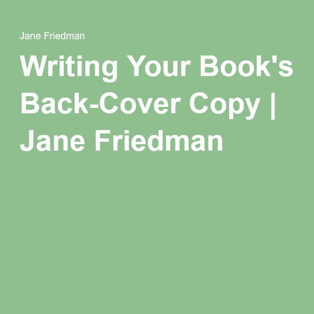 Writing Your Booku0027s Back-Cover Copy Jane Friedman Writing advice - copy purely block style letter format