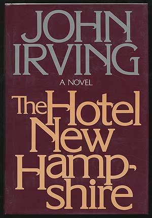 "Irving, John.  The Hotel New Hampshire.  New York: E.P. Dutton (1981).  First Edition.  ""Like Garp, [The Hotel New Hampshire] is a startlingly original family saga that combines macabre humor with Dickensian sentiment and outrage at cruelty, dogmatism and injustice."" Time"