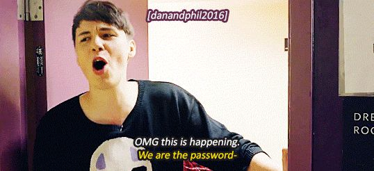 """What's the wifi password?""  ""danandphil2016"" ""OMG THIS IS HAPPENING""  ""we are the password!"""