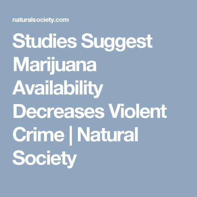Studies Suggest Marijuana Availability Decreases Violent Crime   Natural Society