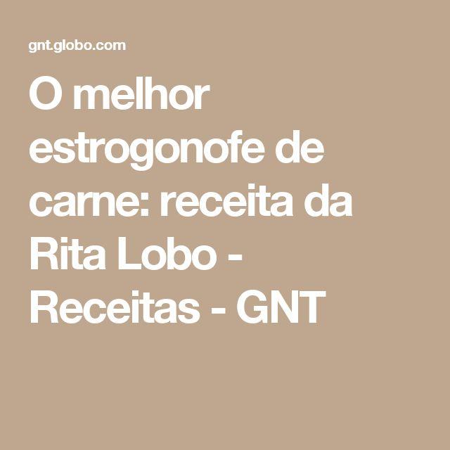 O melhor estrogonofe de carne: receita da Rita Lobo - Receitas - GNT