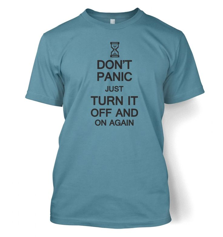 Don't panic just turn it off and on again  t-shirt