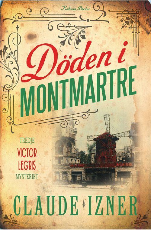 Döden i Monmartre av Claude Izner