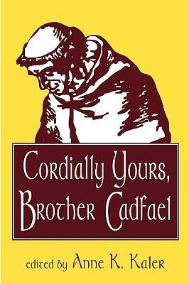 Cordially Yours, Brother Cadfael By Anne K. Kaler, 9780879727741., History ST