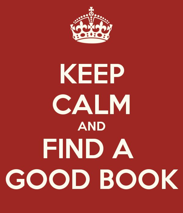 Nice KEEP CALM AND FIND A GOOD BOOK