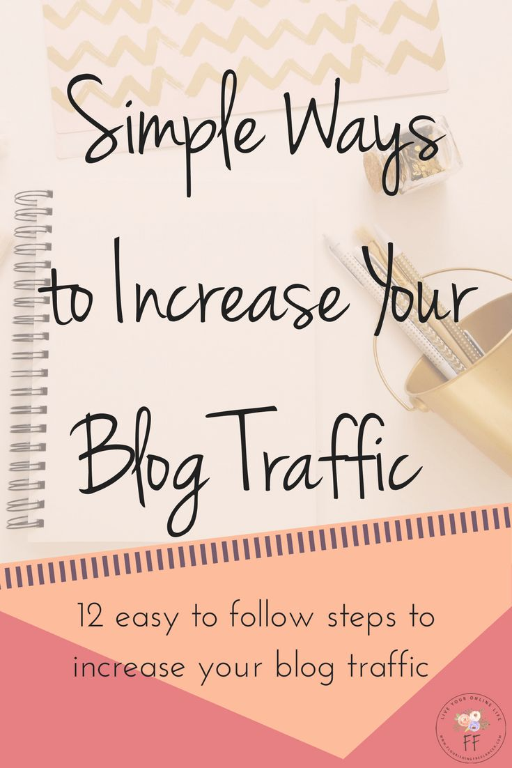 12 Simple, Easy to Implement, Steps to Increase Your Blog Traffic
