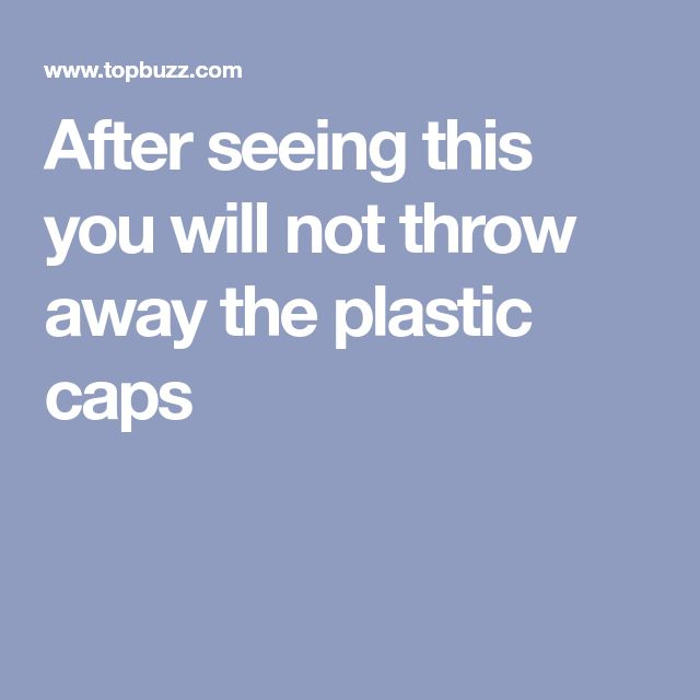 After seeing this you will not throw away the plastic caps