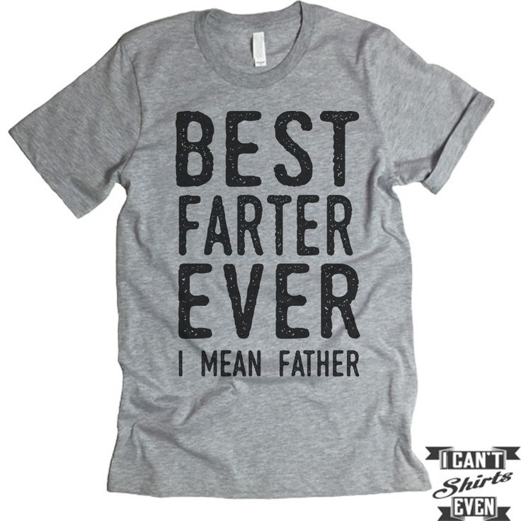 REGAL GIFTS - Best Farter Ever I Mean Father Unisex T shirt. Tee. Customized T-shirt. Father's Day Gift.