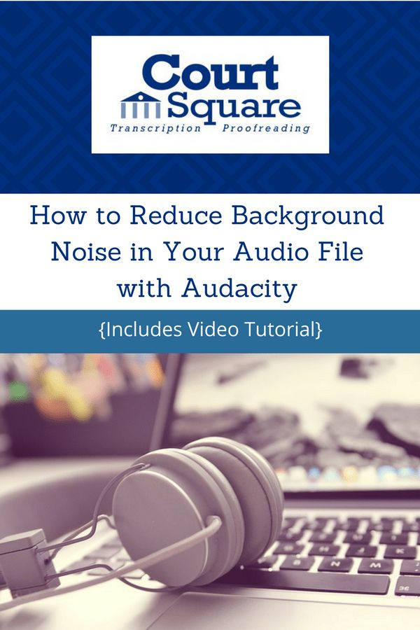 How to Reduce Background Noise in Your Audio File with Audacity // Transcription