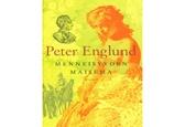Menneisyyden maisema  Peter Englund on loistava populaarihistorioitsija ja hyvä kirjoittaja. Historia on hieno laji, kun se serveerataan oikein.