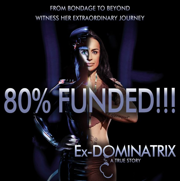 We're Almost There! HUGE thanks to everyone who has pushed us OVER 80%!! To celebrate we have a SPECIAL OFFER £15 FILM & YOUR NAME IN OUR CREDITS AVAILABLE NOW: http://igg.me/at/ex-dominatrix