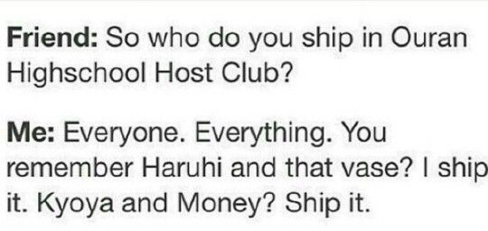 "I lost it at ""Kyoya and Money"" Haha! oh that's great!!!! I only really ship Haruhi and Tamaki. And of course Kyoya and Money"