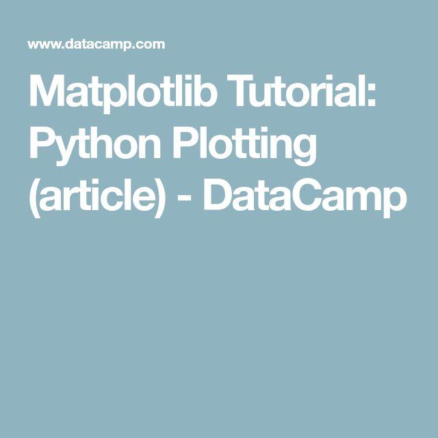 Matplotlib Tutorial: Python Plotting (article) - DataCamp
