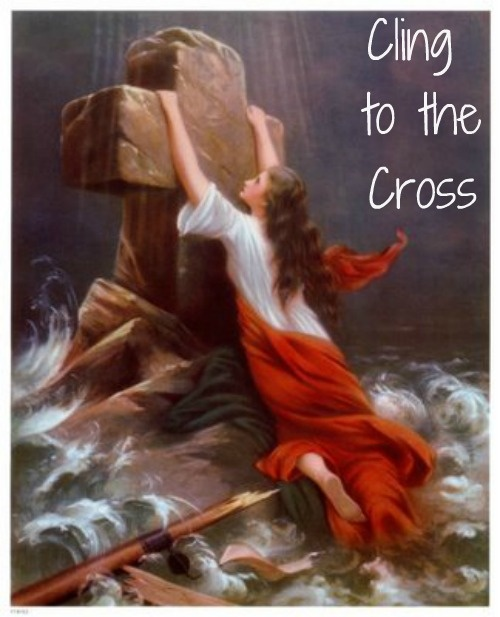 Cling to the Cross  .... as a little girl visiting my grandmother,  I remember this picture hanging in one of her bedrooms that I used to sleep in.......staring at that picture wondering the meaning...........