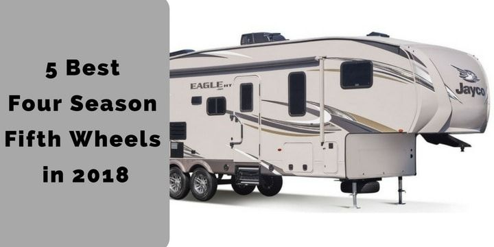 Jayco Travel Trailer Parts >> 5 Best Four Season Fifth Wheels In 2018 Rv Living 5th