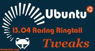 Tweaks/Things To Do After Install Of Ubuntu 13.04 Raring Ringtail - Noobs on Ubuntu, Mint and Debian, HD Wallpapers, Tutorials