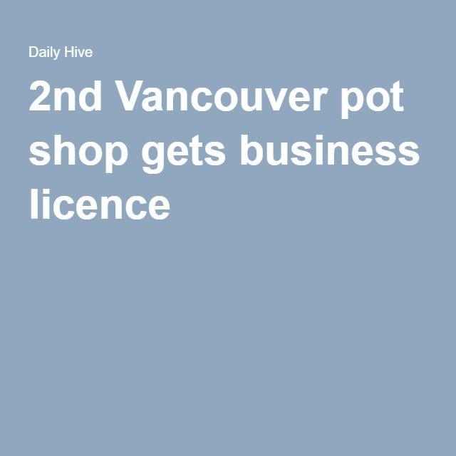 2nd Vancouver pot shop gets business licence