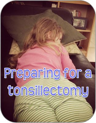 Tubes and adenoids and tonsils. Oh my! Some tips to help you prepare for your child's tonsillectomy.