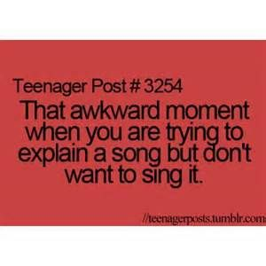 I hate that moment and people always tell me to just sing it and I'm like nooooo you don't understand I am a worse singer than you could ever imagine!