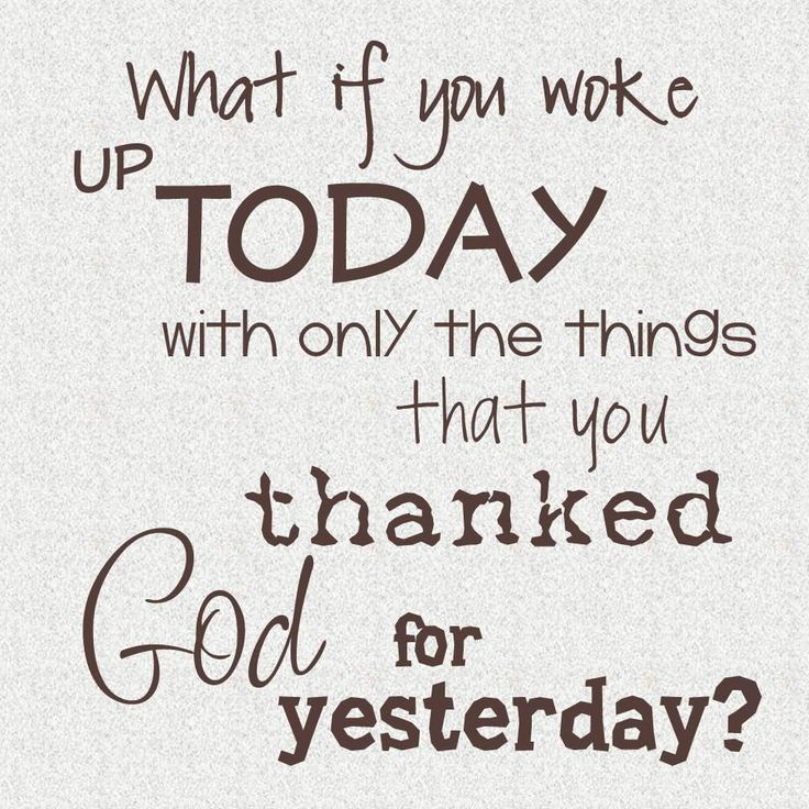 Hmmm. I might have nothing. Learn to be thankful.