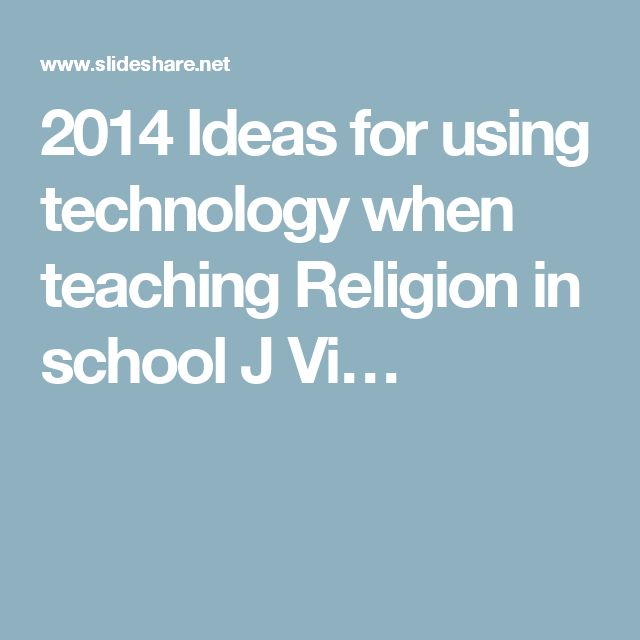 2014 Ideas for using technology when teaching Religion in school J Vi…