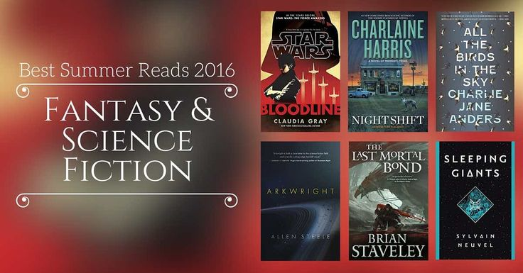 Best Summer Reads 2016: Fantasy & Science Fiction.  With summer quickly approaching, it's time to find some good summer reads to bring with you on vacation. If you're a fan of fantasy and science fiction, you might want your vacation to include a little magic or paranormal activity.