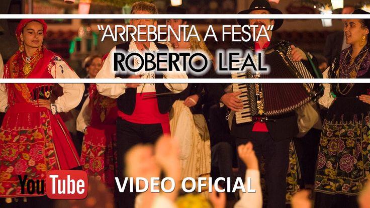 Roberto Leal   - Arrebenta a Festa - Part. Quim Barreiros