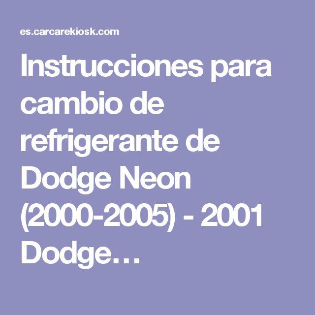 Instrucciones para cambio de refrigerante de Dodge Neon (2000-2005) - 2001 Dodge…