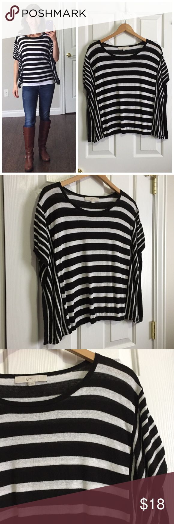 """LOFT striped batwing top LOFT black and white striped batwing top! This fun, lightweight top is perfect with a tank and jeans. Armholes are secured to give it flowy sides without exposure. 55% linen, 45% cotton. Machine wash cold.  Size small, bust measures 16.5"""".  Length is 22"""". LOFT Tops"""