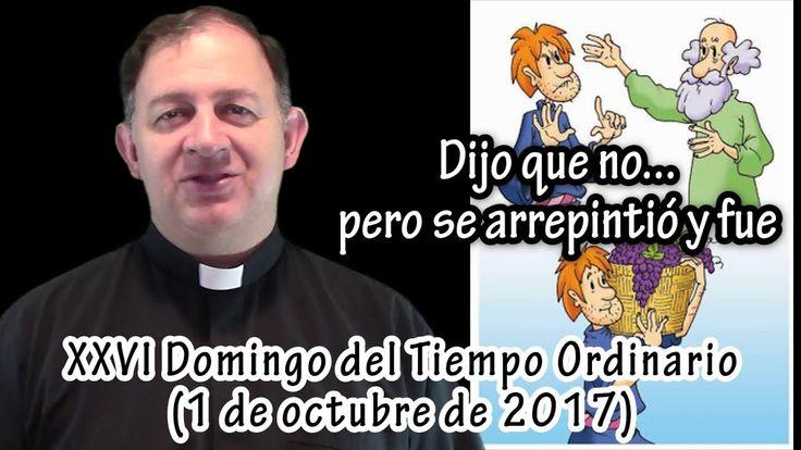 DIJO QUE NO... PERO SE ARREPINTIÓ Y FUE - Domingo XXVI del Tiempo Ordina...