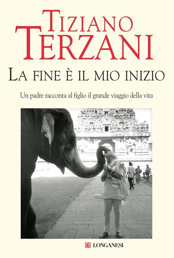 """Il libro """"La fine è il mio inizio"""" di Tiziano Terzani"""