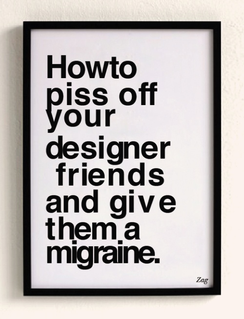 This is SOO NOT funny.. especially Designers who are OCD!! dear musketeer: kerning and alignment
