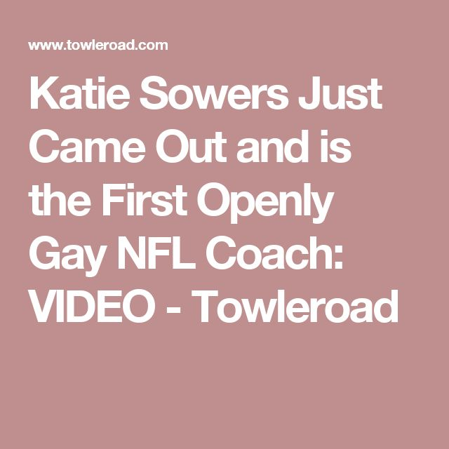 Katie Sowers Just Came Out and is the First Openly Gay NFL Coach: VIDEO - Towleroad