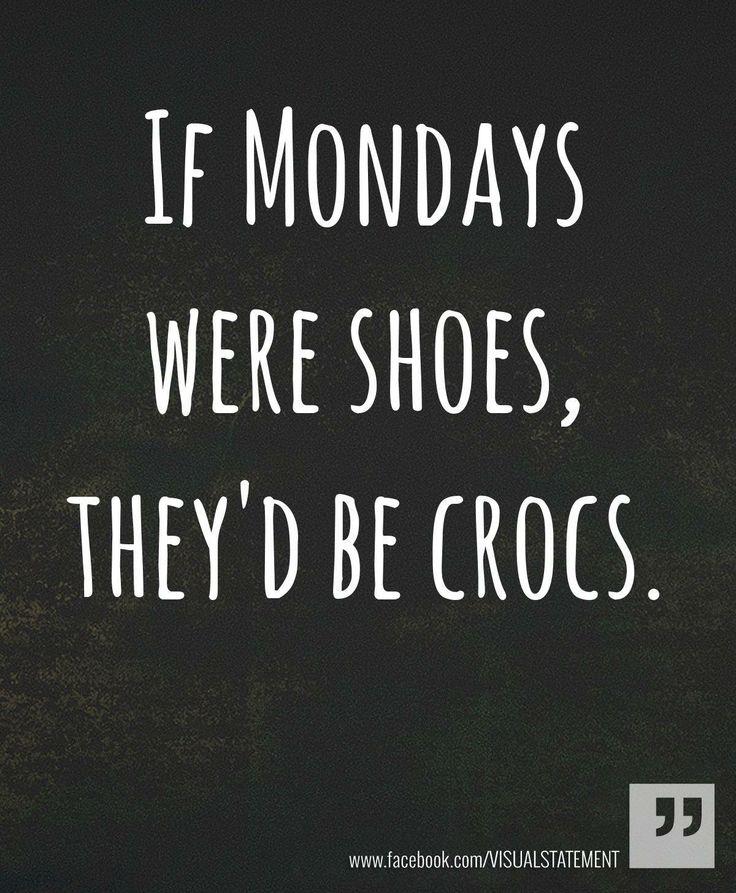 If Mondays Were Shoes ...