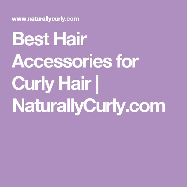 Best Hair Accessories for Curly Hair   NaturallyCurly.com