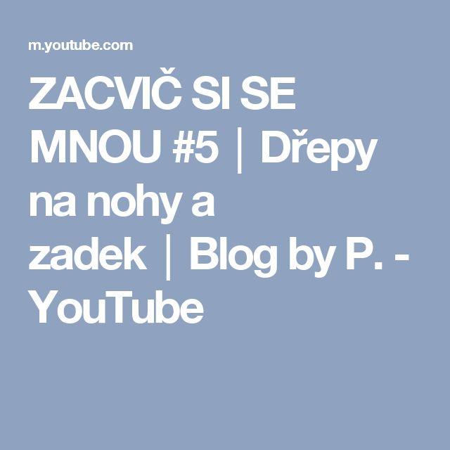 ZACVIČ SI SE MNOU #5│Dřepy na nohy a zadek│Blog by P. - YouTube