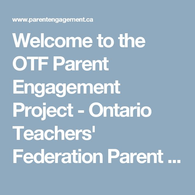 Welcome to the OTF Parent Engagement Project - Ontario Teachers' Federation Parent Engagement