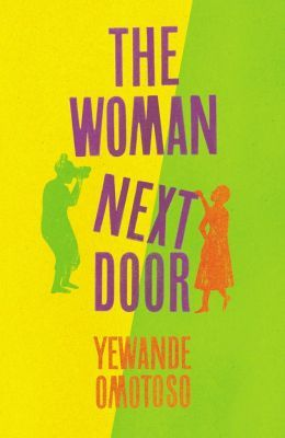 The Woman Next Door (Paperback): Yewande Omotoso