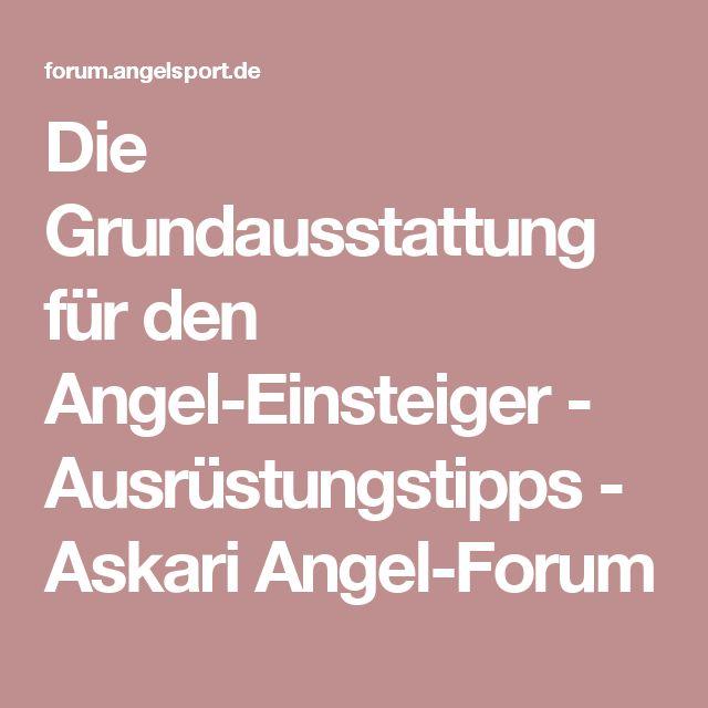 Die Grundausstattung für den Angel-Einsteiger  - Ausrüstungstipps - Askari Angel-Forum