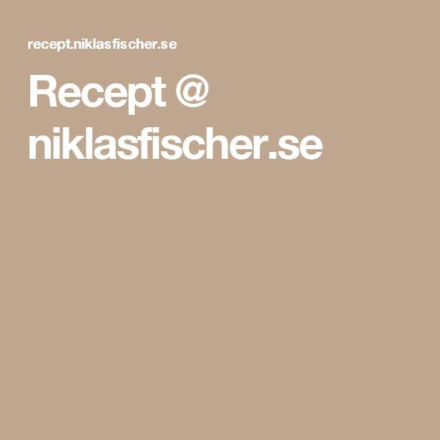 Recept @ niklasfischer.se