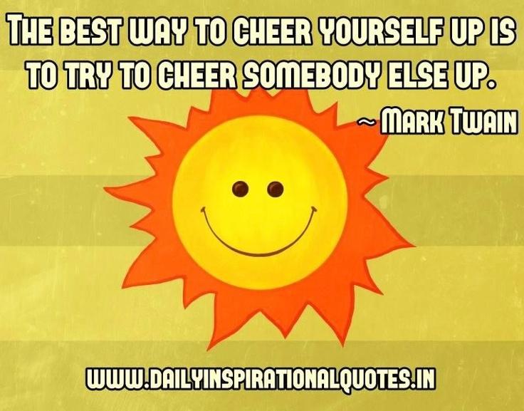 Sunshine cheer up quote www.dailyinspirationalquotes.in